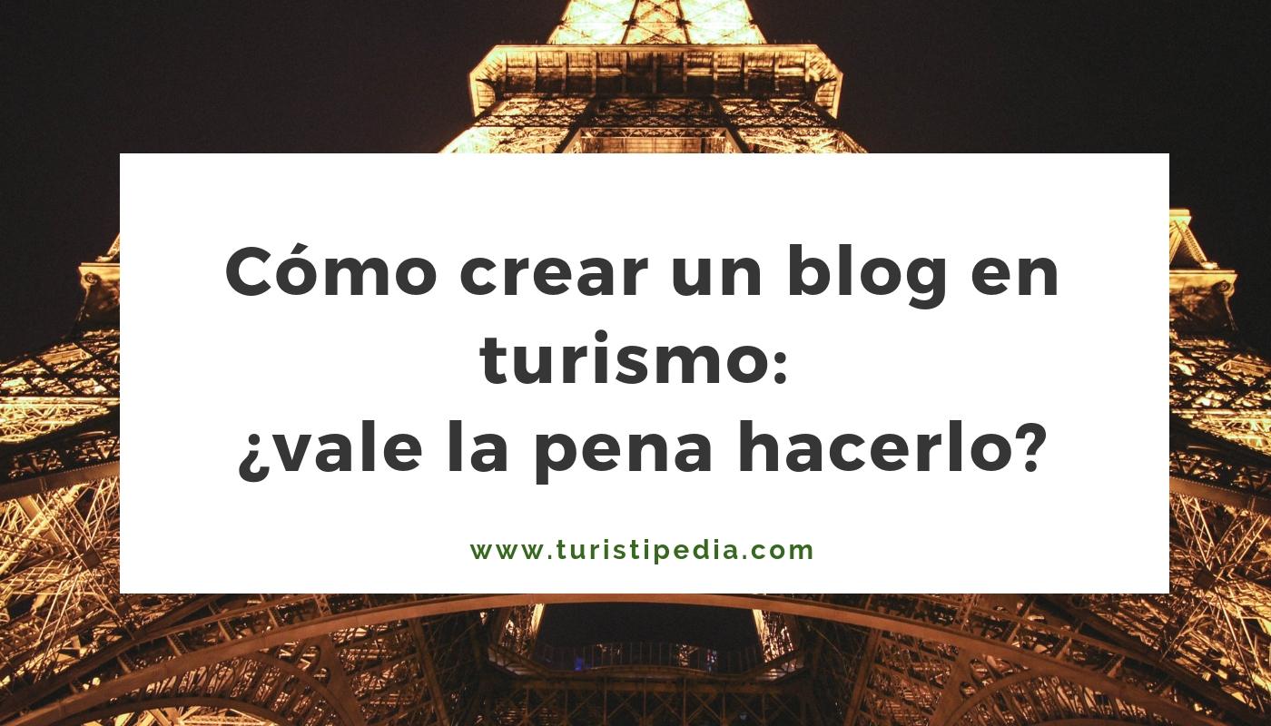 Cómo crear un blog en turismo: ¿vale la pena hacerlo? 1