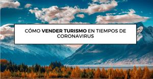 como-vender-turismo-en-tiempos-de-coronavirus