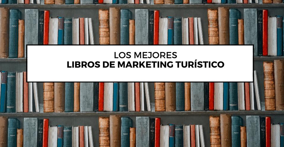Los mejores libros de marketing turístico 1