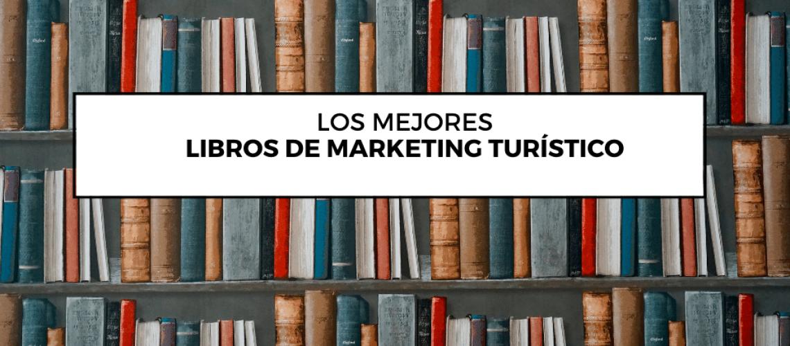 los mejores libros de marketing turistico